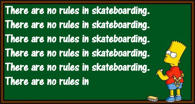Bart Simpson - There are no rules in skateboarding